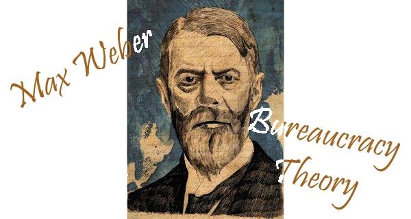Max Weber Bureaucracy: Characteristics, Advantages and Disadvantages